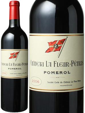 シャトー・ラ・フルール・ペトリュス [2006] <赤> <ワイン/ボルドー>