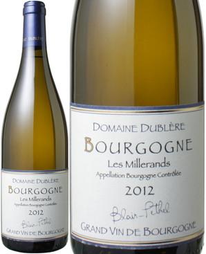 ブルゴーニュ・ブラン レ・ミルラン [2012] ドメーヌ・デュブレール <白> <ワイン/ブルゴーニュ>