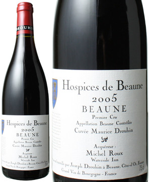 ボーヌ オスピス・ド・ボーヌ プルミエ・クリュ キュヴェ・モーリス・ドルーアン [2005] オスピス・ド・ボーヌ <赤> <ワイン/ブルゴーニュ>
